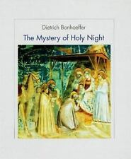 The Mystery of Holy Night by Bonhoeffer, Dietrich