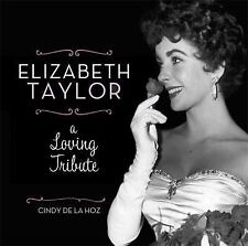 Elizabeth Taylor : A Loving Tribute by Cindy De la Hoz (2011, Hardcover)
