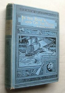 In The Bush & On The Trail  In Forests of N. America Illus 1st ed 1895