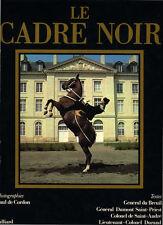 GAL. DUBREUIL, LE CADRE NOIR