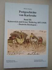 Postgeschichte Karlsruhe Bd. III: Kaiserreich Erster Weltkrieg Deutsche Reichspo