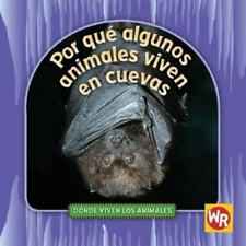 Por que algunos animales viven en cuevas / Why Animals Live in Caves-ExLibrary