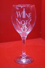 Laser Engraved Wine Glass Wine Not? Design Red White Rose