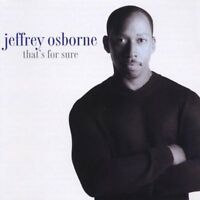 Jeffrey Osborne That's for sure (2000) [CD]