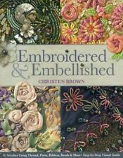 Embroidered and Embellished : 85 Stitches Using Thread, Floss, Ribbon, Beads...