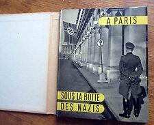 SCHALL 3 volumes: Paris sous la botte des nazis  Un an   Victoires des français