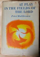 Matthiessen, Peter AT PLAY IN THE FIELDS OF THE LORD [1st Edition][1st Printing]