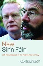 New Sinn F?in: Irish Republicanism in the Twenty-First Century: By Maillot, A...