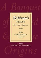 Verbivore's Feast: Second Course: More Word & Phrase Origins, The Wordsmith Chry