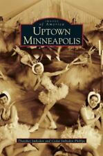 Uptown Minneapolis, Hardcover by Imboden, Thatcher; Phillips, Cedar