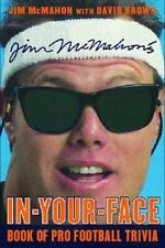Jim McMahon's In-Your-Face Book of Pro Football Trivia by David Brown and Jim...