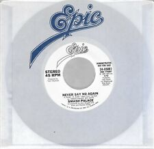 45RPM SMASH PALACE - NEVER SAY NO AGAIN/same Epic 05881 promo unplayed Near Mint