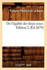 de L'Egalite Des Deux Sexes. Edition 2 (Ed.1679) (Paperback or Softback)