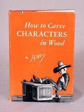 How to Carve Characters in Wood by Andy Anderson First Ed 1953 Ex Condition