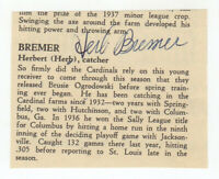 Herb Bremer Cut Signature! Autograph! St. Louis Cardinals! Catcher! Rare!