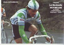 CYCLISME carte  cycliste ALAIN DITHURBIDE équipe LA REDOUTE MOTOBECANE 1982