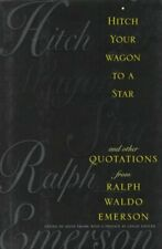 Hitch Your Wagon to a Star and Other Quotations from Ralph Waldo Emer