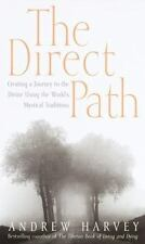 The Direct Path: Creating a Journey to the Divine Using the World's Mystical Tra