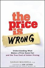 The Price Is Wrong: Understanding What Makes a Price Seem Fair and the True Cost
