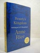 Beauty's Kingdom by A. N. Roquelaure(Anne Rice) (2015, Hardcover) New, Signed