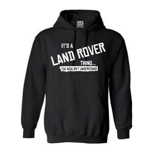 Mens It's a LAND ROVER thing... you wouldn't understand Hoodie Sweatshirt,