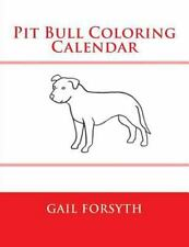 Pit Bull Coloring Calendar, Paperback by Forsyth, Gail, Isbn 1503048764, Isbn.