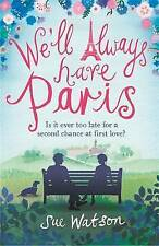 We'll Always Have Paris by Sue Watson (Paperback, 2017)
