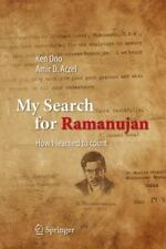 My Search for Ramanujan : How I Learned to Count by Amir D. Aczel and Ken Ono...