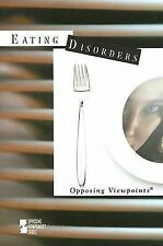 Eating Disorders (Opposing Viewpoints)