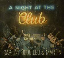 CD CARLINI, DODO LEO & MARTIN - a night at the club