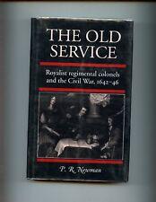 THE OLD SERVICE.: Royalist regimental colonels & the civil war 1642-46 HB/dj, VG