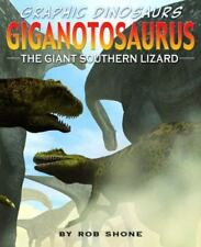 Giganotosaurus : The Giant Southern Lizard