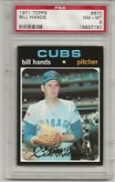 SET BREAK-1971 TOPPS #670 BILL HANDS, PSA 8 NM-MT, CHICAGO CUBS, HIGH #,CENTERED