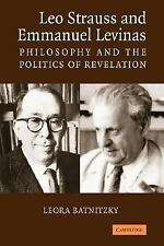 Leo Strauss and Emmanuel Levinas : Philosophy and the Politics of Revelation...