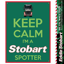 'Keep Calm im a Stobart Spotter' Tin Plate Metallic Wall Sign - HGV/Eddie NEW!