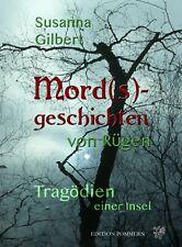 Mordsgeschichten von Rügen - Tragödien einer Insel Susanna Gilbert 9783939680475