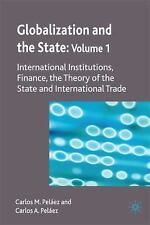 1: Globalization and the State: Volume I: International Institutions, Finance, t