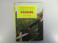 Good - Amateur Gardening Picture Book Number 9: PRUNING - Wood, J. P. 1962-01-01