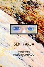Sem Tarja : Roteiro by Heloisa Prado (2015, Paperback)