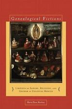 Genealogical Fictions: Limpieza de Sangre, Religion, and Gender in Colonial Mexi