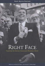 Right Face: Organizing the American Conservative Movement 1945-65 by Niels...
