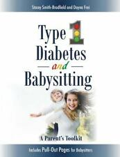 Type 1 Diabetes and Babysitting : A Parent's Toolkit: Includes Pull-Out Pages...