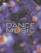 The Dance Music Manual: Tools, toys and techniques, Rick Snoman, Good Condition