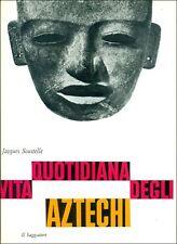 SOUSTELLE Jacques, Vita quotidiana degli Aztechi. Il Saggiatore Uomo e mito 197