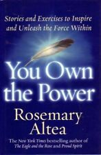 YOU OWN THE POWER Rosemary Altea Inspire and Unleash the Force Within