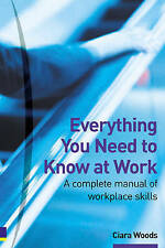 Very Good, Everything You Need to Know at Work: A complete manual of workplace s