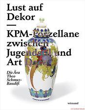 Fachbuch Lust auf Dekor, KPM Berlin Porzellan zwischen Jugendstil und Art Déco