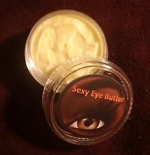 SEXY EYE BUTTER Cream-Reduces Puffiness,Dark Circles,Wrinkles w/Organic Butters