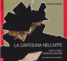 LA CARTOLINA NELL'ARTE -Fatta a Pezzi, Stravolta, Esaltata - Enrico Sturani 2011