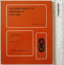 THE HUMAN BIOLOGY OF ABORIGINES IN CAPE YORK 1972 Sympos AAS44 [KIRK]incl NT+PNG